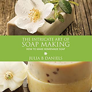 The Intricate Art of Soap Making cover art