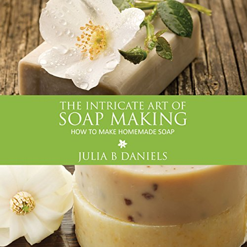 The Intricate Art of Soap Making  By  cover art