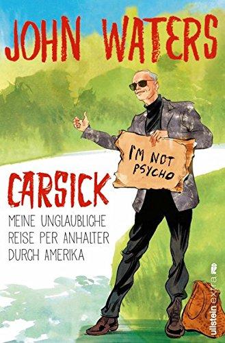 Carsick: Meine unglaubliche Reise per Anhalter durch Amerika