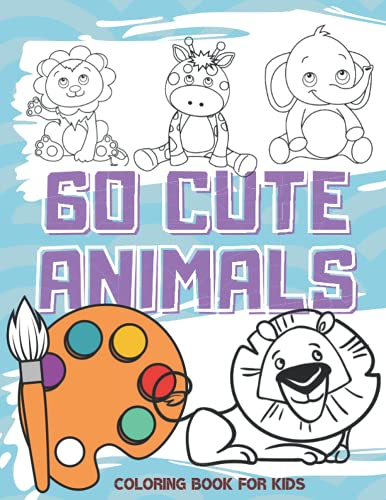 60 Cute Animals, Coloring Book For Kids: Coloring Pages for Animal Lovers