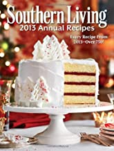 Southern Living 2013 Annual Recipes: Every Recipe From 2013 -- over 750! (Southern Living Annual Recipes)