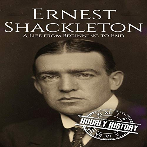 Ernest Shackleton: A Life from Beginning to End cover art