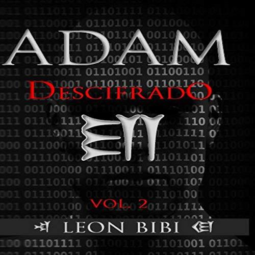 Adam Descifrado: Una breve historia de los verdaderos orígenes del hombre [Adam Decoded: A Brief History of the True Origins of Man] audiobook cover art