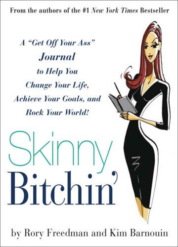 Skinny Bitchin': A