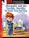 Alexander and the Terrible, No Good, Very Bad Day: An Instructional Guide for Literature - Novel Study Guide with Close Reading and Writing Activities (Great Works Classroom Resource)