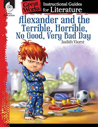 Alexander and the Terrible, Horrible, No Good, Very Bad Day: An Instructional Guide for Literature