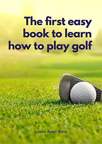 The first easy book to learn how to play golf (English Edition)