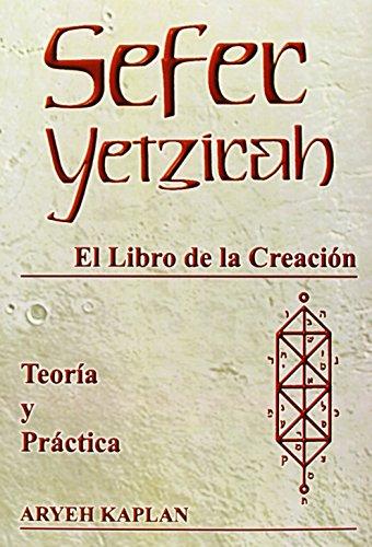 Sefer Yetzirah: El Libro de la Creación en teoría y práctica