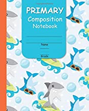 Primary Composition Notebook: With Picture Space for Handwriting Practice Grades K to 2 Featuring (Primary Learn to Read and Write Series)