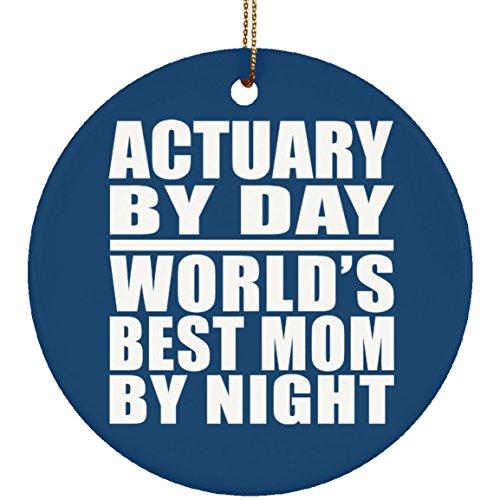 Actuary By Day Worlds Best Mom By Night - Circle Ornament Royal Decorazione Natalizia Circolare Ceramica - Regalo per Compleanno Anniversario Festa della Mamma del papà