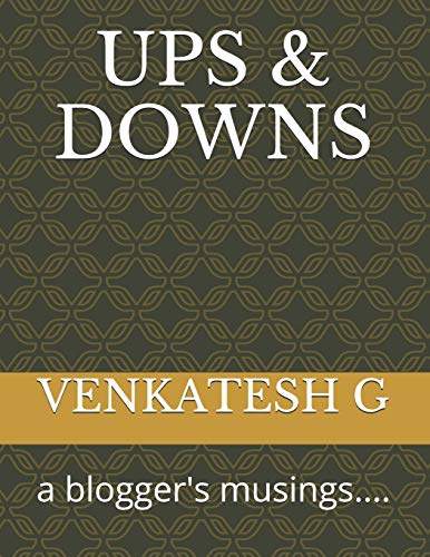 UPS & DOWNS: a blogger's musings....