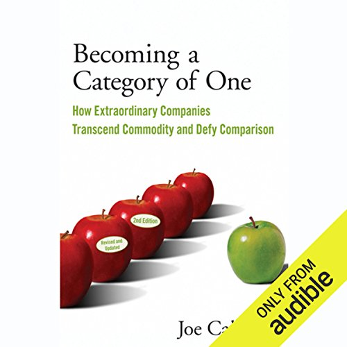 Becoming a Category of One     How Extraordinary Companies Transcend Commodity and Defy Comparison, 2nd Edition              Autor:                                                                                                                                 Joe Calloway                               Sprecher:                                                                                                                                 Ax Norman                      Spieldauer: 7 Std. und 34 Min.     1 Bewertung     Gesamt 4,0