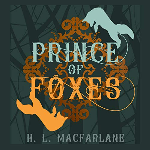 Prince of Foxes: A Gothic Scottish Fairy Tale Audiobook By H. L. Macfarlane cover art