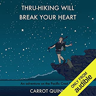Thru-Hiking Will Break Your Heart     An Adventure on the Pacific Crest Trail              By:                                                                                                                                 Carrot Quinn                               Narrated by:                                                                                                                                 Erin Spencer                      Length: 14 hrs and 21 mins     976 ratings     Overall 4.2