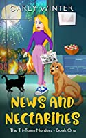 News and Nectarines: A humorous small town cozy mystery (LARGE PRINT) (Tri-Town Murders)