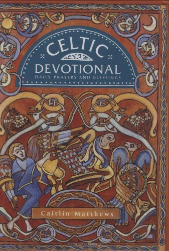 Celtic Devotional: Daily Prayers and Blessings by Caitlin Matthews (2004-01-01)