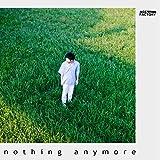 nothing anymore 歌詞