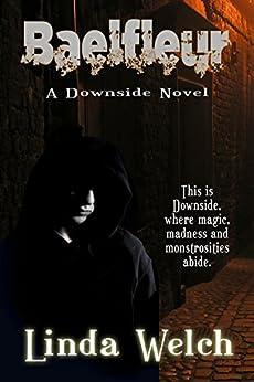 Baelfleur: Downside book two by [Linda Welch]
