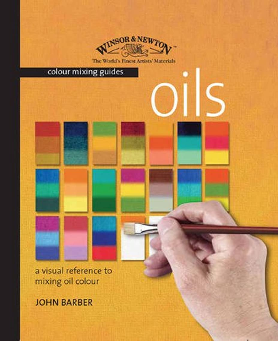 Winsor & Newton Colour Mixing Guides: Oils: A Visual Reference to Mixing Oil Colour