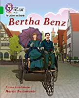 Bertha Benz: Band 05/Green (Collins Big Cat Phonics for Letters and Sounds)
