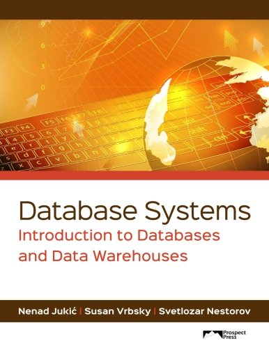 Database Systems: Introduction to Databases and Data Warehouses