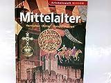 Mittelalter: Herrscher - Ritter - Handelsherren
