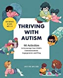 Thriving with Autism: 90 Activities to...