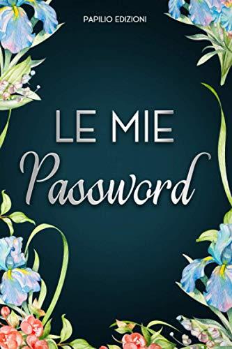 Le Mie Password: L'agenda per conservare e organizzare i tuoi dati in ordine alfabetico