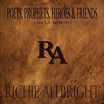 Poets, Prophets, Heroes & Friends (The L.A. Sessions)