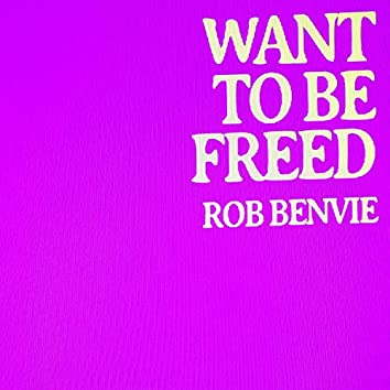 Want to Be Freed