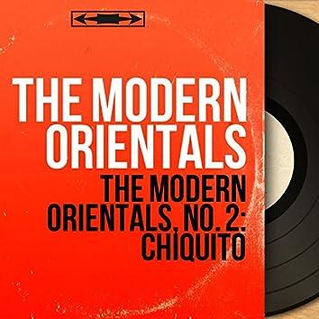 The Modern Orientals, No. 2: Chiquito (Mono Version)