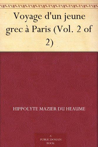 Couverture du livre Voyage d'un jeune grec à Paris (Vol. 2 of 2)
