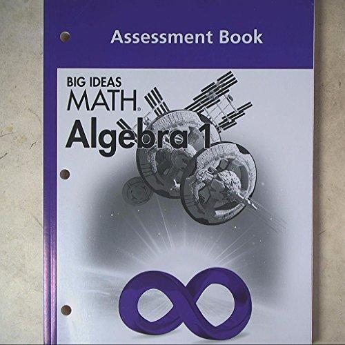 BIG IDEAS MATH Algebra 1: Common Core Assessment Book