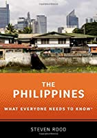 The Philippines: What Everyone Needs to Know (What Everyone Needs to Know (Paperback))