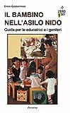 Il bambino nell'asilo nido. Guida per le educatrici e i genitori