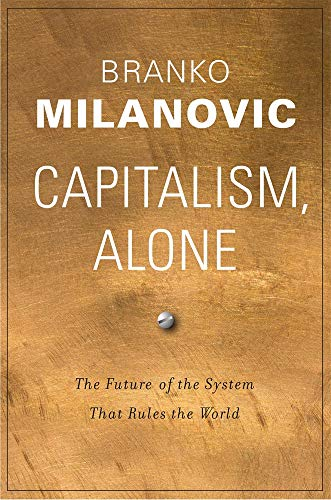 Image of Capitalism, Alone: The Future of the System That Rules the World