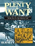 Plenty and Want: A Social History of Food in England from 1815 to the Present Day (English Edition)