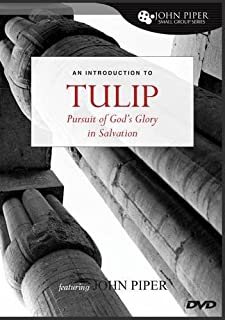 TULIP: The Pursuit of God's Glory in Salvation