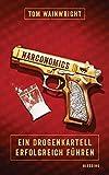 Narconomics: Ein Drogenkartell erfolgreich führen - Tom Wainwright