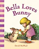 Bella Loves Bunny (David McPhail's Love)