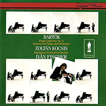 Bartók: Piano Concerto No. 3; Scherzo For Piano & Orchestra