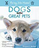 Assorted Dogs Height: 9.10 in. Width: 7.20 in. Manufactured by: Howell Books Makes a great gift! Dogs Make Great Pets (Bring Me Home) Book