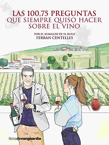 Las 100,75 preguntas que siempre quiso hacer sobre el vino (Spanish Edition)