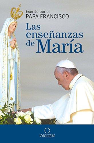 Las enseñanzas de María / The Virgin Mary's Teachings