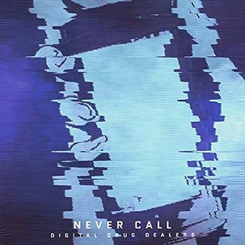 Never Call