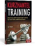 Kurzhantel-Training: Effektives und kostengünstiges Training für mehr Kraft und Muskelzuwachs. Das...