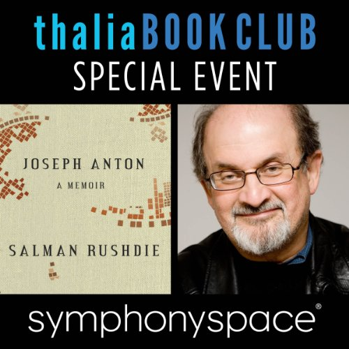 Thalia Book Club Special Event: Salman Rushdie, 'Joseph Anton: A Memoir' audiobook cover art