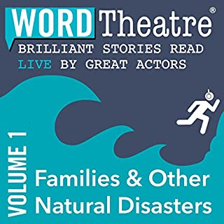 WordTheatre: Families & Other Natural Disasters, Volume 1 audiobook cover art