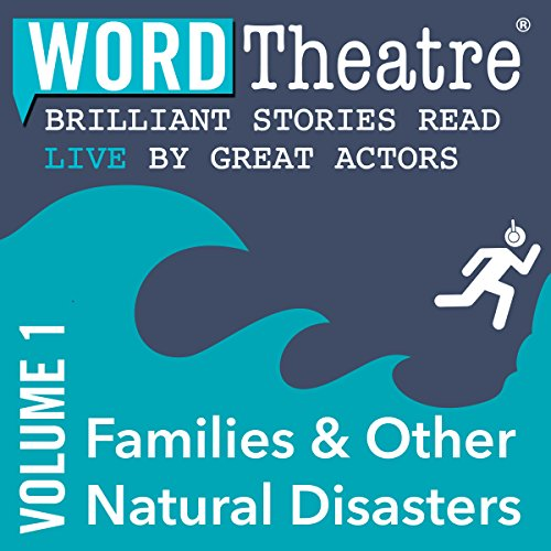 Couverture de WordTheatre: Families & Other Natural Disasters, Volume 1