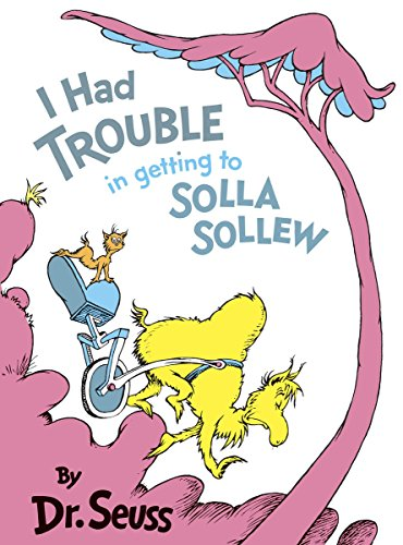 I Had Trouble in Getting to Solla Sollew (Classic Seuss) by [Dr. Seuss]